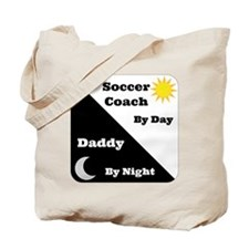 Soccer Coach by day Daddy by night Tote Bag