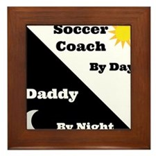 Soccer Coach by day Daddy by night Framed Tile