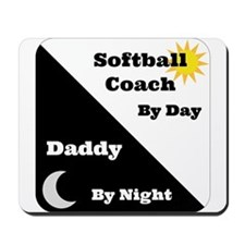 Softball Coach by day Daddy by night Mousepad