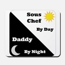Sous Chef by day Daddy by night Mousepad