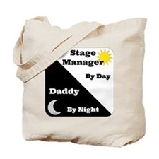 Stage Manager by day Daddy by night Tote Bag