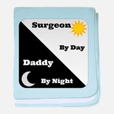Surgeon by day Daddy by night baby blanket