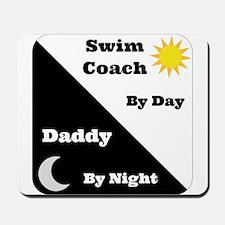 Swim Coach by day Daddy by night Mousepad