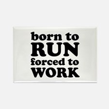 Born To Run Forced To Work Rectangle Magnet