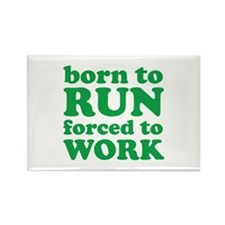 Born To Run Forced To Work Rectangle Magnet (10 pa