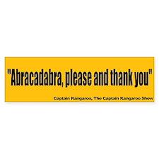 Abracadabra, please and thank you Bumper Sticker