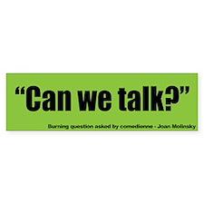 Can We Talk - Joan Molinsky Bumper Sticker