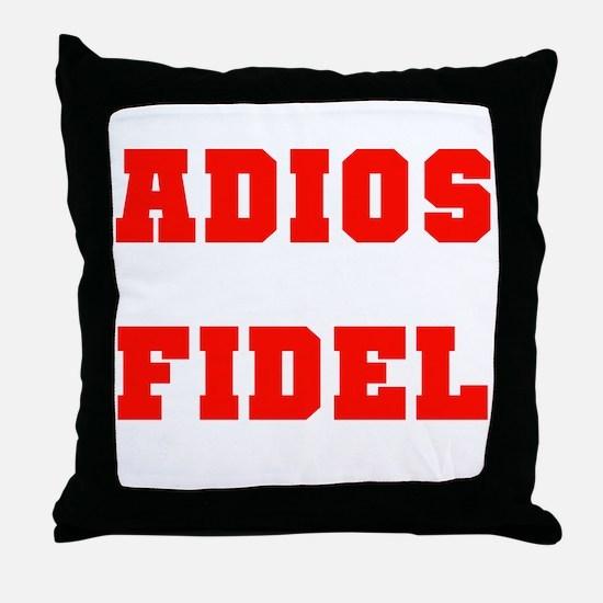 ADIOS FIDEL CASTRO OF CUBA Throw Pillow