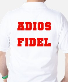 ADIOS FIDEL CASTRO OF CUBA Golf Shirt