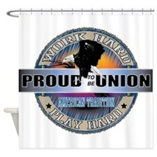 PROUD TO BE UNION Shower Curtain