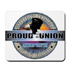 PROUD TO BE UNION Mousepad