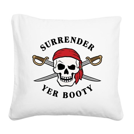 Surrender Yer Booty Square Canvas Pillow