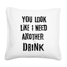 Another Drink Square Canvas Pillow