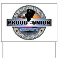 Proud to be Union Yard Sign