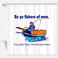 Be ye fishers of men Shower Curtain