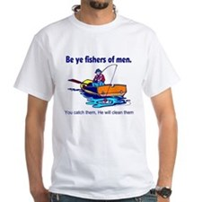 Be ye fishers of men Shirt