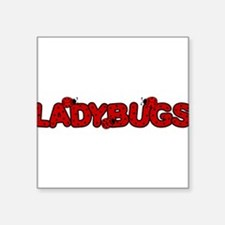 "ladybugsletters.gif Square Sticker 3"" x 3"""