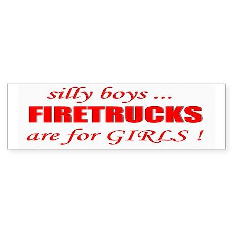 fIRETRUCKS are for GIRLS Bumper Sticker