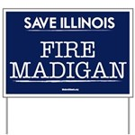 Fire Madigan Yard Sign