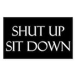 Shut Up Sit Down Rectangle Sticker