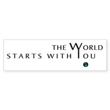 The World Starts With You Bumper Sticker