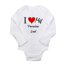 I Love My Peruvian Dad Long Sleeve Infant Bodysuit