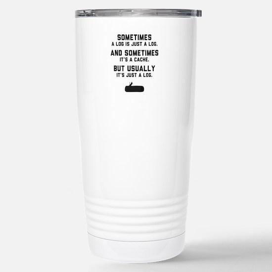 Sometimes... Stainless Steel Travel Mug