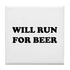 Will Run For Beer Tile Coaster