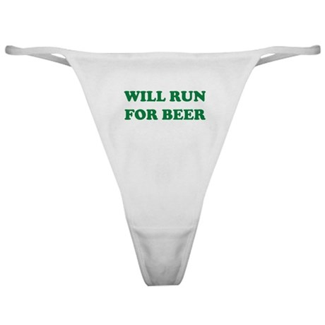 Will Run For Beer Classic Thong