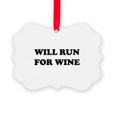 Will Run For Wine Ornament