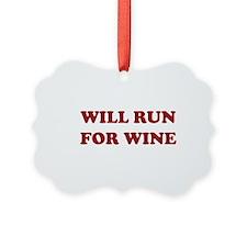 Will Run For Wine Ornament