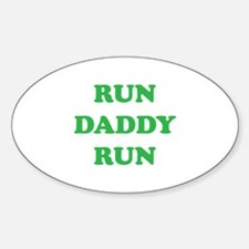 Run Daddy Run Sticker (Oval)