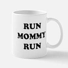 Run Mommy Run Mug