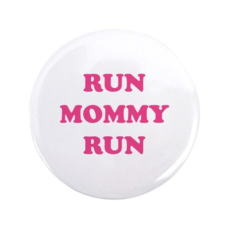 """Run Mommy Run 3.5"""" Button"""