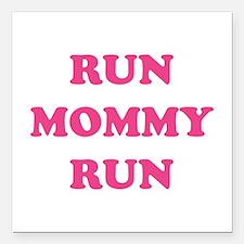 "Run Mommy Run Square Car Magnet 3"" x 3"""