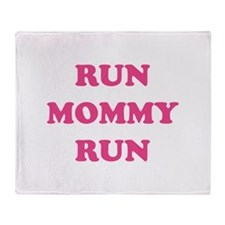 Run Mommy Run Throw Blanket