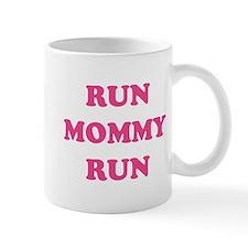 Run Mommy Run Small Mug