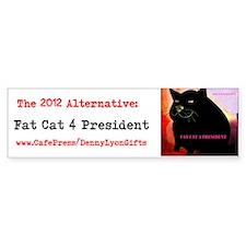 Fat Cat 4 President Bumper Sticker