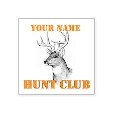 """Custom Hunt Club Square Sticker 3"""" x 3"""""""