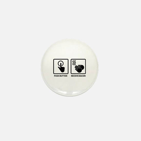 Push Button. Receive Bacon. Mini Button