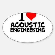 I Love Acoustic Engineering Decal