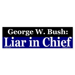 Bush: Liar in Chief Bumper Bumper Sticker
