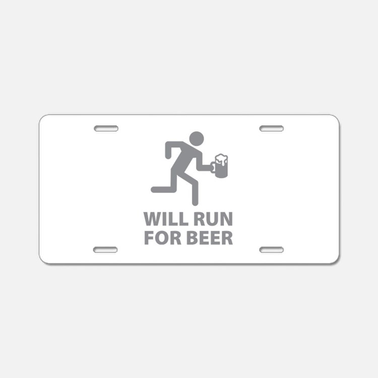 Will Run For Beer Aluminum License Plate