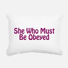 She Who Must Be Obeyed Rectangular Canvas Pillow