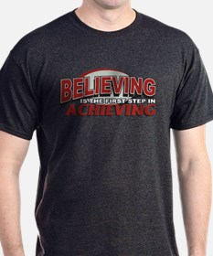 Believing is the first Step T-Shirt