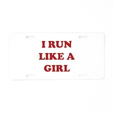 I Run Like A Girl Aluminum License Plate