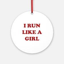 I Run Like A Girl Ornament (Round)