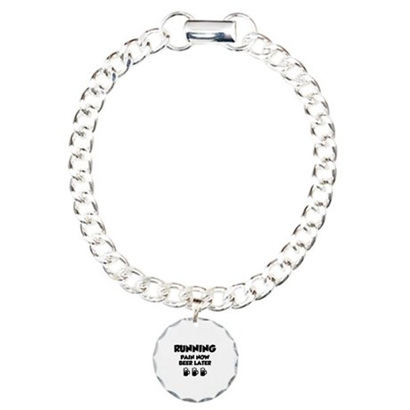 Running Pain Now Beer Later Charm Bracelet, One Ch