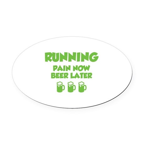 Running Pain Now Beer Later Oval Car Magnet