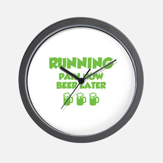 Running Pain Now Beer Later Wall Clock
